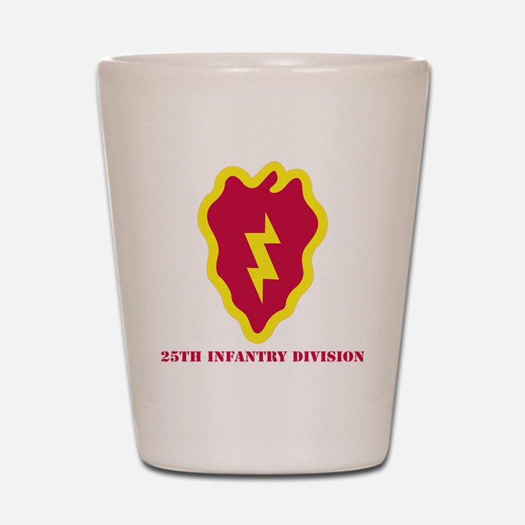 SSI - 25th Infantry Division with Text Shot Glass