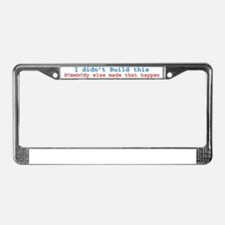 """You Didn't Build That!"" License Plate Frame"