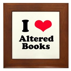 I Love Altered Books Framed Tile