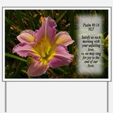 Psalm 90:14 Yard Sign