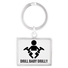 Drill Baby Drill!! Landscape Keychain