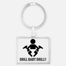 Drill Baby Drill!! Landscape Keychain