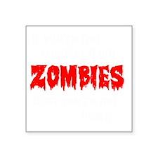 "Zombies Square Sticker 3"" x 3"""