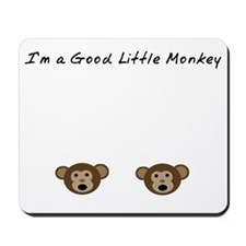 Im A Good Little Monkey Mousepad