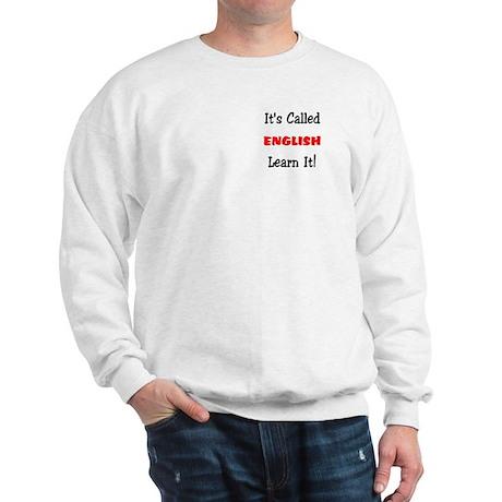 It's Called English Learn It Sweatshirt