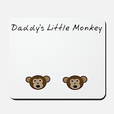 Daddys Little Monkey Mousepad
