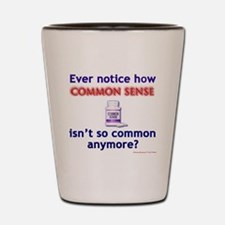Common Sense - Not Shot Glass