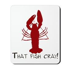 That Fish Cray Mousepad