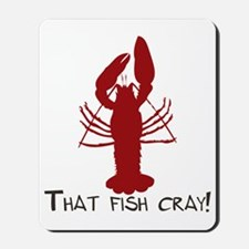 That Fish Cray Mousepad