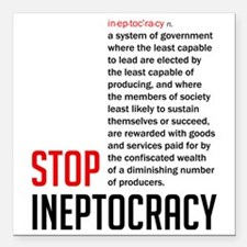 "Stop Ineptocracy Square Car Magnet 3"" x 3"""