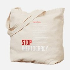Stop Ineptocracy Tote Bag