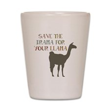 Save The Drama For Your Llama Shot Glass