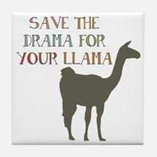 Save The Drama For Your Llama Tile Coaster