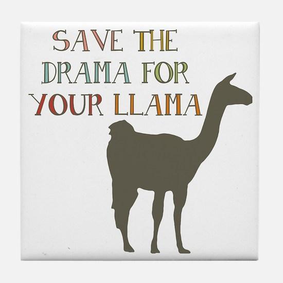 Save The Drama For Your Llama Tile Coaster