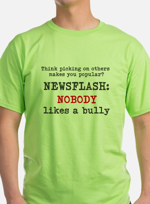 Nobody likes a bully T-Shirt