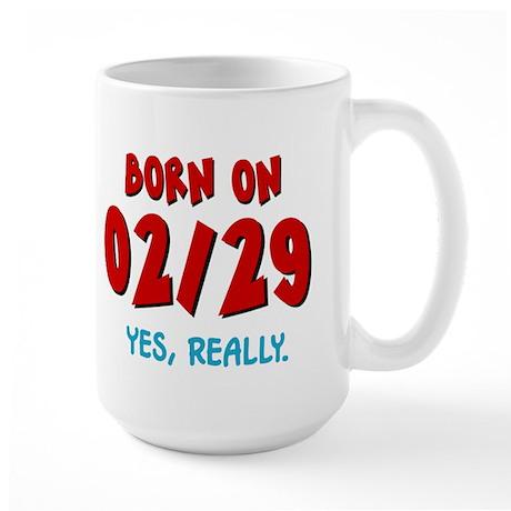 Born On 02/29 Large Mug