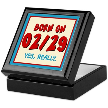 Born On 02/29 Keepsake Box
