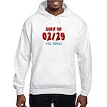 Born On 02/29 Hooded Sweatshirt
