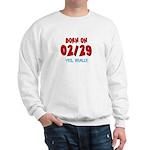 Born On 02/29 Sweatshirt