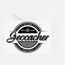 Geocacher - If you hide it, I will f Greeting Card
