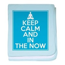 Keep Calm and In the Now baby blanket