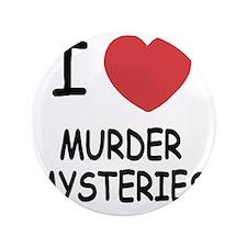 """I heart murder mysteries 3.5"""" Button"""