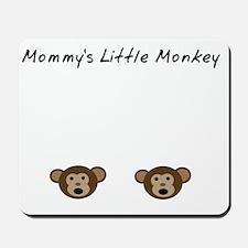 Mommys Little Monkey Mousepad