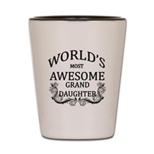 World's Most Awesome Granddaughter Shot Glass