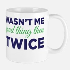wasnt me Mug