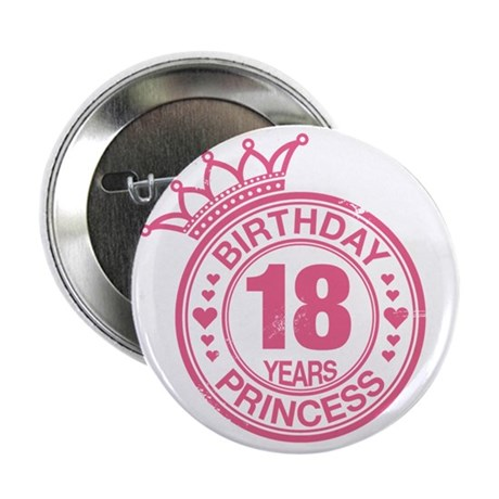 "Birthday Princess 18 years 2.25"" Button"