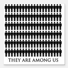 """They are among us, Extra Square Car Magnet 3"""" x 3"""""""