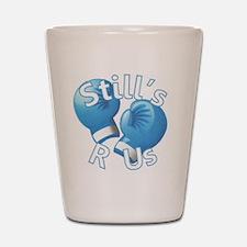 I'm A Still's Fighter! Shot Glass