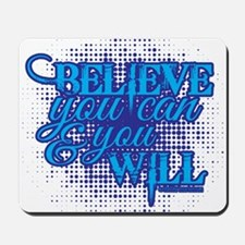 Believe you can Mousepad