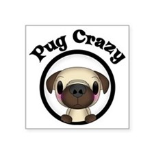 "Pug Crazy Square Sticker 3"" x 3"""