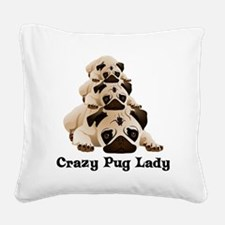 Crazy Pug Lady Square Canvas Pillow