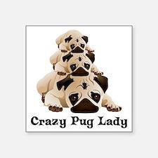 """Crazy Pug Lady Square Sticker 3"""" x 3"""""""