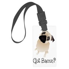 Got Bacon Luggage Tag