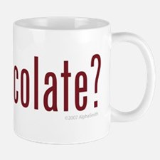 Got Chocolate? Mug