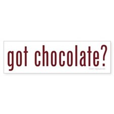 Got Chocolate? Bumper Bumper Sticker