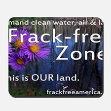 Frackfree Zone yard sign for clean water Mousepad