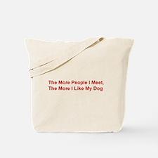 The More I Like My Dog Tote Bag