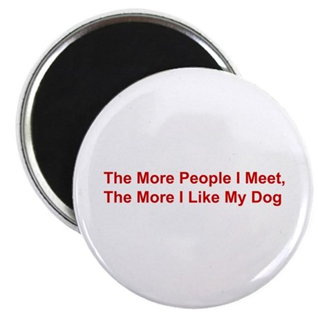"The More I Like My Dog 2.25"" Magnet (100 pack)"