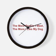 The More I Like My Dog Wall Clock