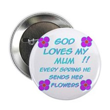God Loves My Mum! Button