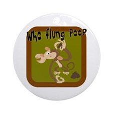 Who Flung Poo? Ornament (Round)