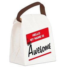 Hello My Name Is Im Awesome Canvas Lunch Bag