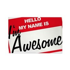 Hello My Name Is Im Awesome Rectangle Magnet