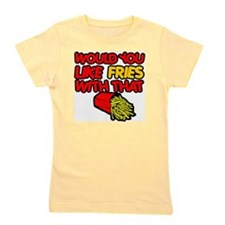 Would you like Fries with that Girl's Tee