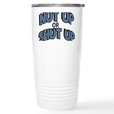 Nut Up or Shut Up Travel Mug