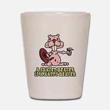 A Shaved Beaver is a Happy beaver Shot Glass